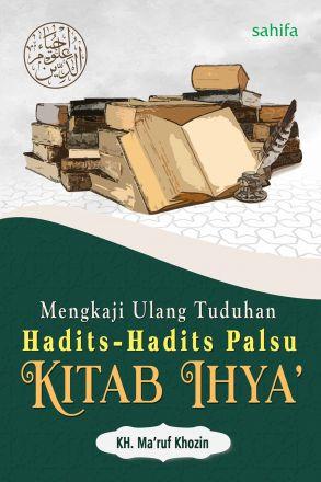 Mengkaji Ulang Tuduhan Hadits-Hadits Palsu Kitab Ihya'