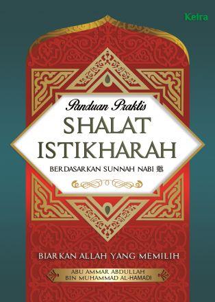 Panduan Praktis Shalat Istikharah Berdasarkan Sunnah Nabi