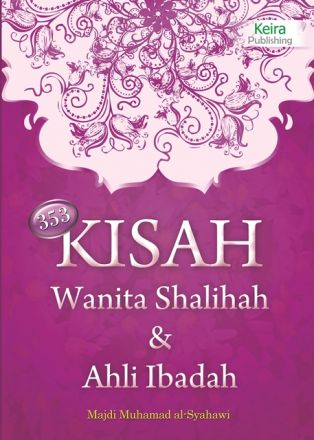 353 Kisah Wanita Shalihah & Ahli Ibadah